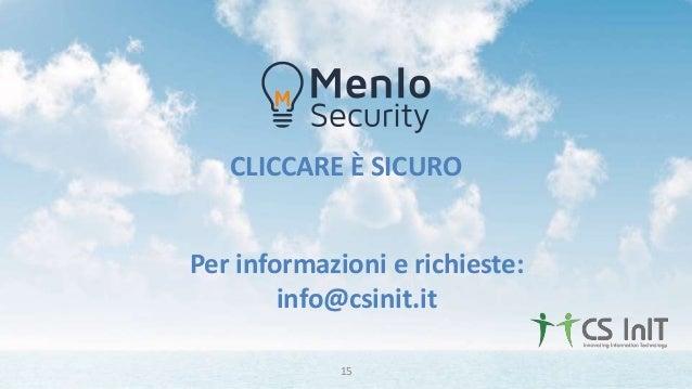 CLICCARE È SICURO Per informazioni e richieste: info@csinit.it 15