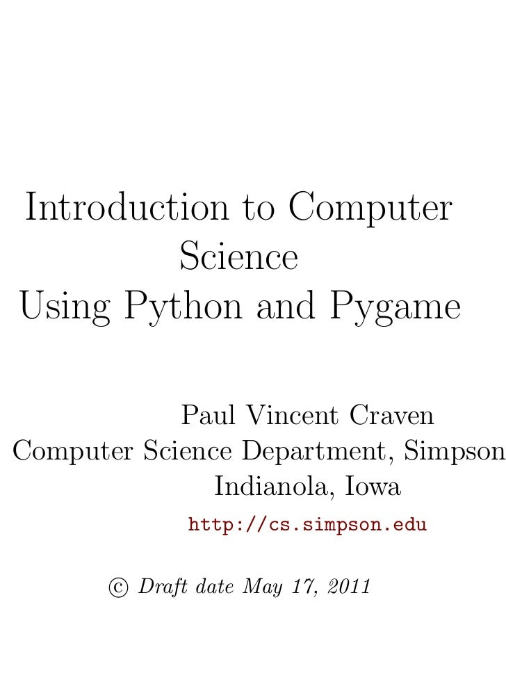 Introduction to Computer         ScienceUsing Python and Pygame            Paul Vincent CravenComputer Science Department,...
