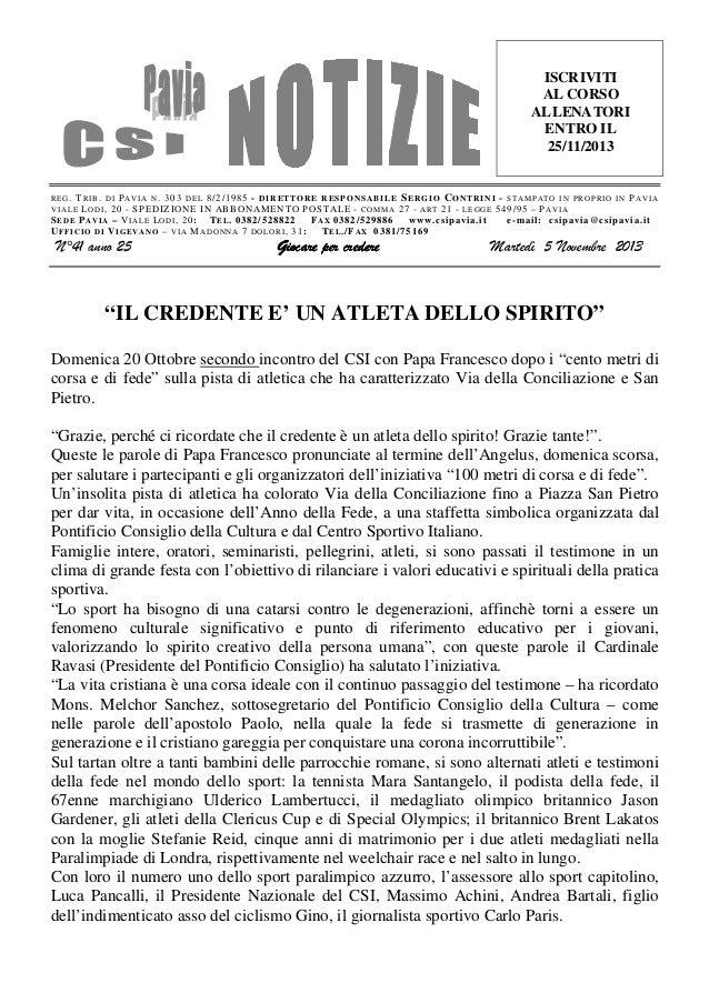 ISCRIVITI AL CORSO ALLENATORI ENTRO IL 25/11/2013  R E G . T R I B . D I P A V I A N . 303 D E L 8 /2/1985 - D I R E T T O...