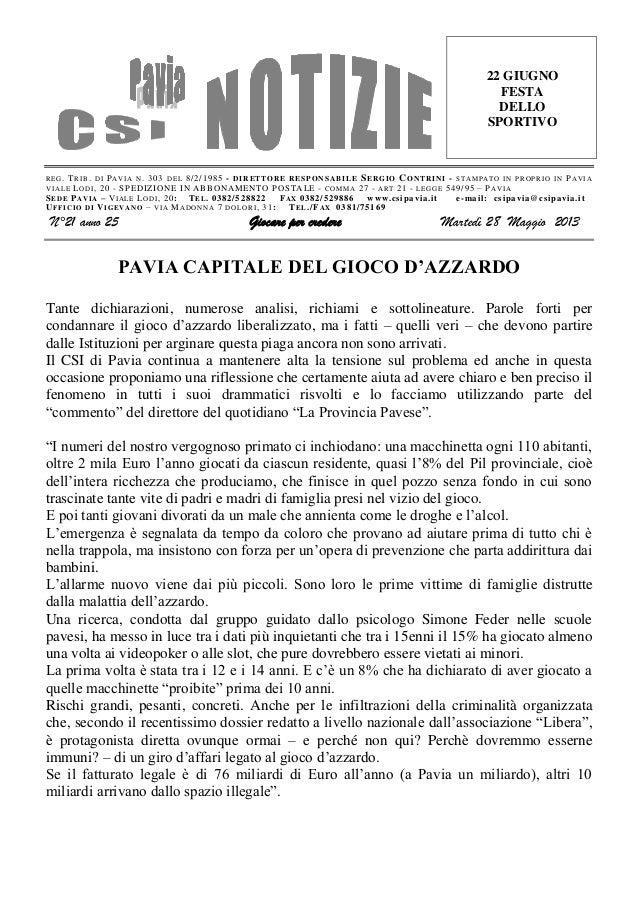 REG. TRIB. DI PAVIA N. 303 DEL 8/2/1985 - DIRETTORE RESPONSABILE SERGIO CONTRINI - STAMPATO IN PROPRIO IN PAVIAVIALE LODI,...