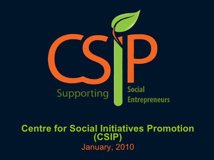 Centre for Social Initiatives Promotion (CSIP) January, 2010