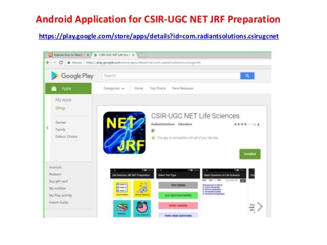Android Application for CSIR-UGC NET JRF Preparation https://play.google.com/store/apps/details?id=com.radiantsolutions.cs...