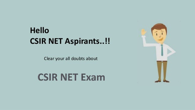 Hello CSIR NET Aspirants..!! Clear your all doubts about