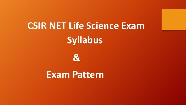 CSIR NET Life Science Exam Syllabus & Exam Pattern