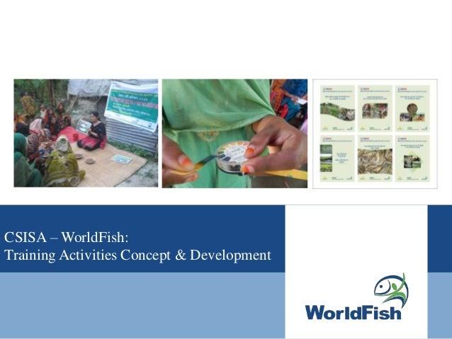 CSISA – WorldFish:Training Activities Concept & Development