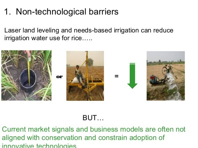 1. Non-technological barriersLaser land leveling and needs-based irrigation can reduceirrigation water use for rice…..    ...