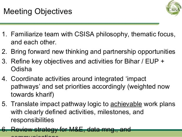 Meeting Objectives1. Familiarize team with CSISA philosophy, thematic focus,   and each other.2. Bring forward new thinkin...