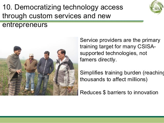 10. Democratizing technology accessthrough custom services and newentrepreneurs                      Service providers are...
