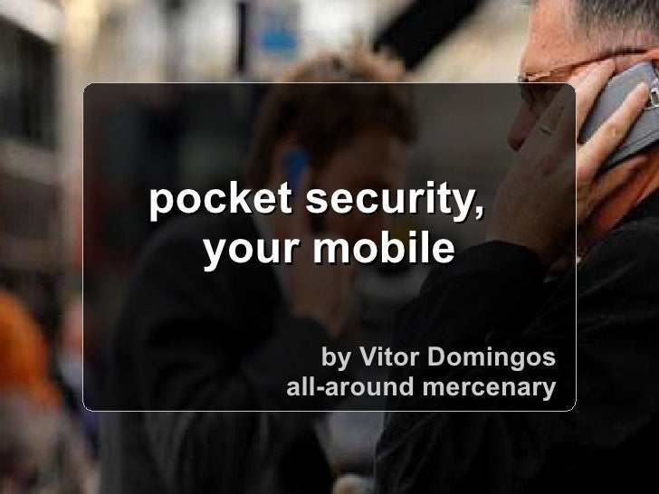 pocket security,  your mobile by Vitor Domingos all-around mercenary