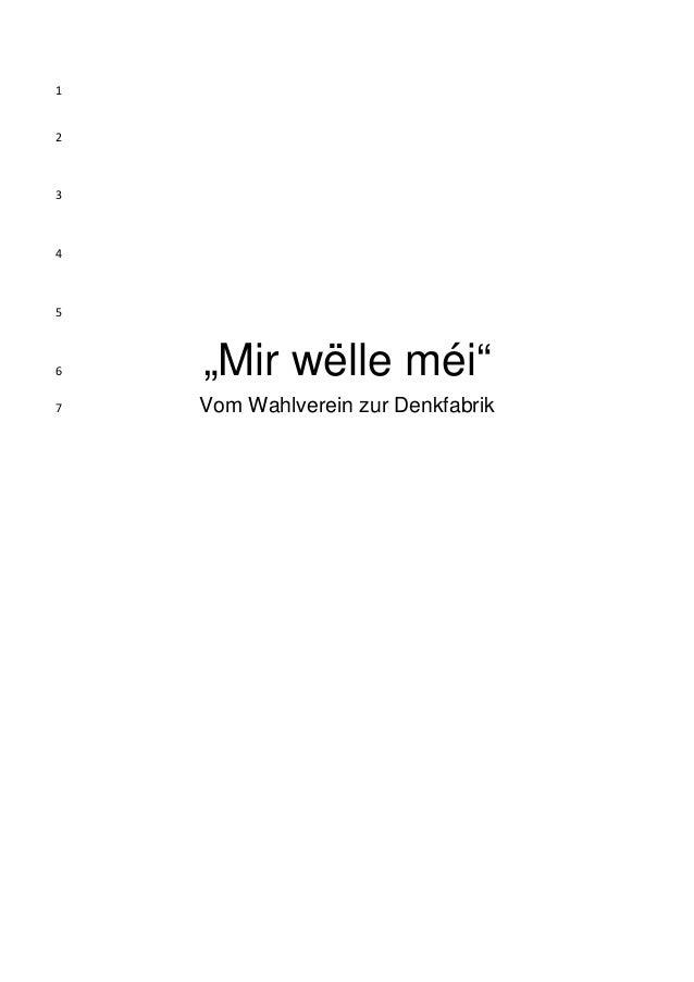"""1  2  3  4  5  6 7  """"Mir wëlle méi"""" Vom Wahlverein zur Denkfabrik"""