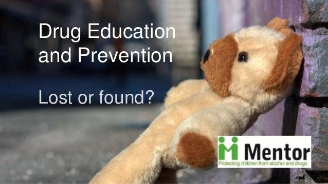 Drug Educationand PreventionLost or found?