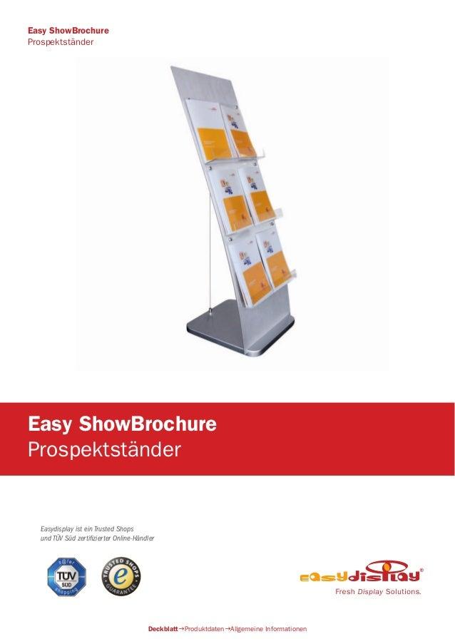 Easydisplay ist ein Trusted Shops und TÜV Süd zertifizierter Online-Händler Easy ShowBrochure Prospektständer DeckblattPr...