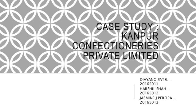Kanpur confectioneries private ltd case study solution
