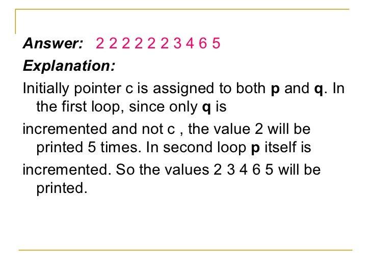 <ul><li>Answer:  2 2 2 2 2 2 3 4 6 5 </li></ul><ul><li>Explanation: </li></ul><ul><li>Initially pointer c is assigned to b...