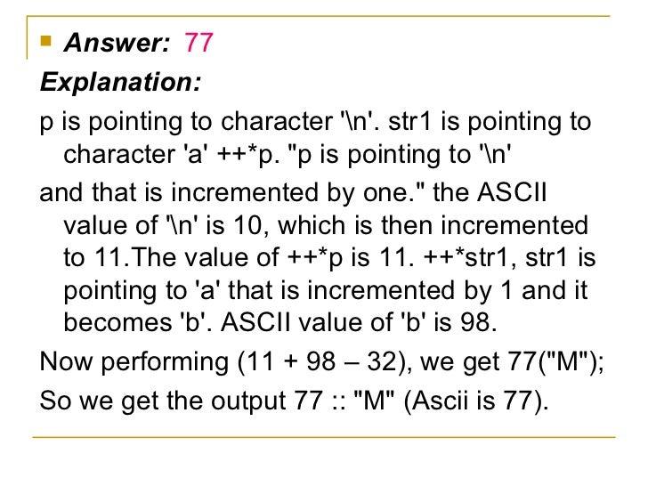 <ul><li>Answer:  77 </li></ul><ul><li>Explanation: </li></ul><ul><li>p is pointing to character 'n'. str1 is pointing to c...