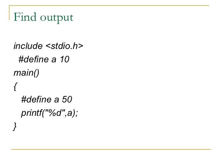 Find output <ul><li>include <stdio.h> </li></ul><ul><li>#define a 10 </li></ul><ul><li>main() </li></ul><ul><li>{ </li></u...