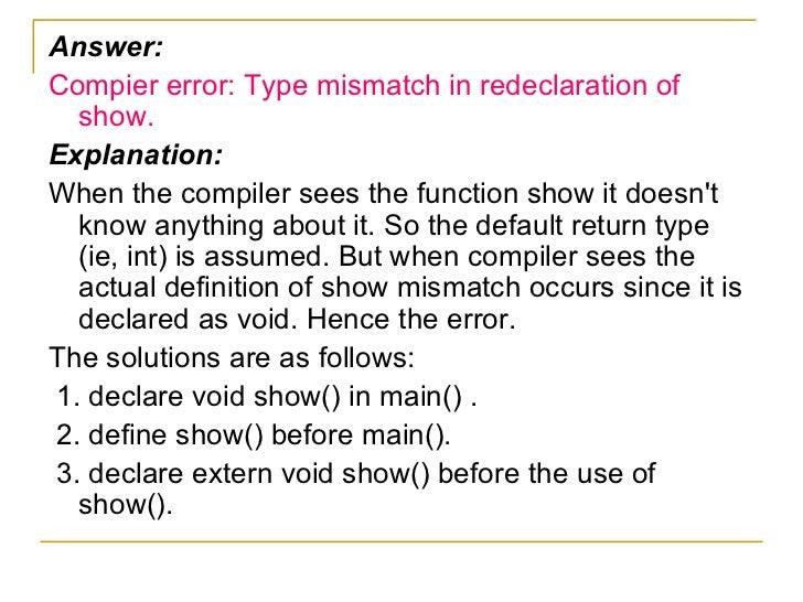 <ul><li>Answer: </li></ul><ul><li>Compier error: Type mismatch in redeclaration of show. </li></ul><ul><li>Explanation: </...