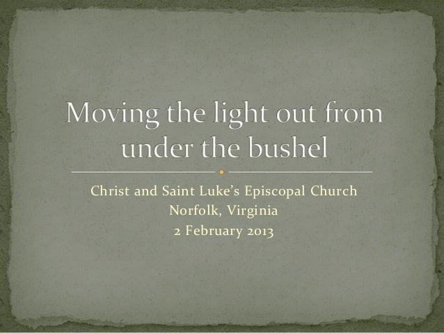 Christ and Saint Luke's Episcopal Church                   Norfolk, Virginia                    2 Februa...
