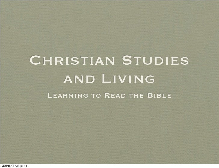 Christian Studies                             and Living                           Learning to Read the BibleSaturday, 8 O...