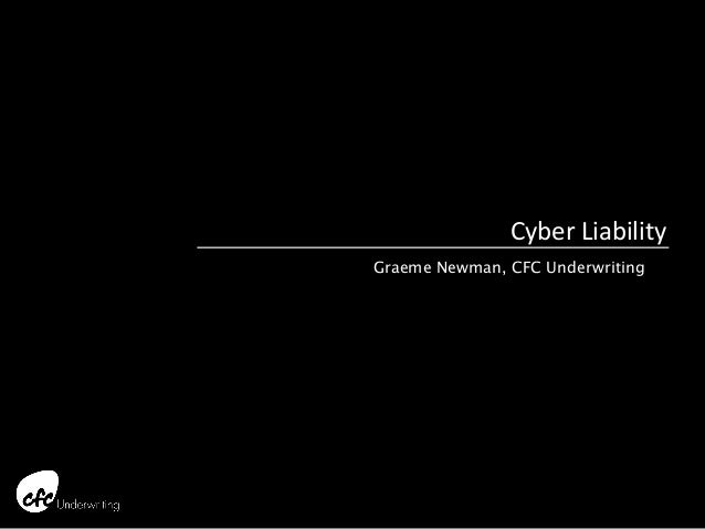Cyber LiabilityGraeme Newman, CFC Underwriting