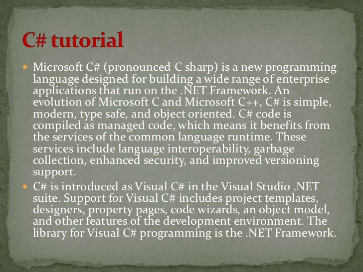  Microsoft C# (pronounced C sharp) is a new programming  language designed for building a wide range of enterprise  appli...