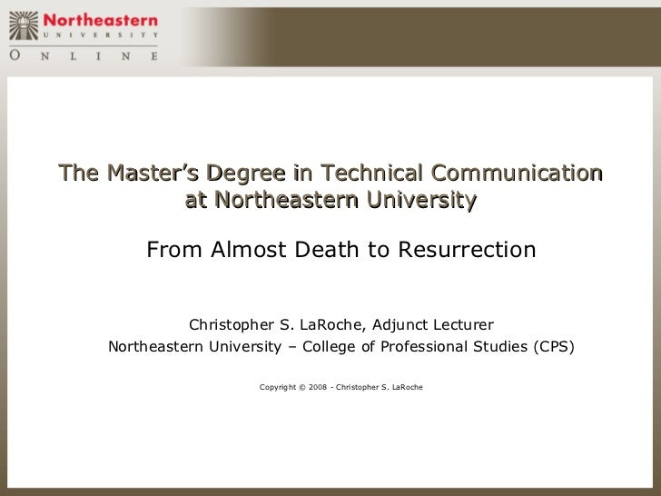 The Master's Degree in Technical Communication           at Northeastern University         From Almost Death to Resurrect...