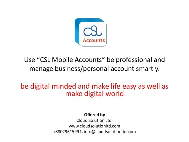 """Use """"CSL Mobile Accounts"""" be professional and manage business/personal account smartly. be digital minded and make life ea..."""