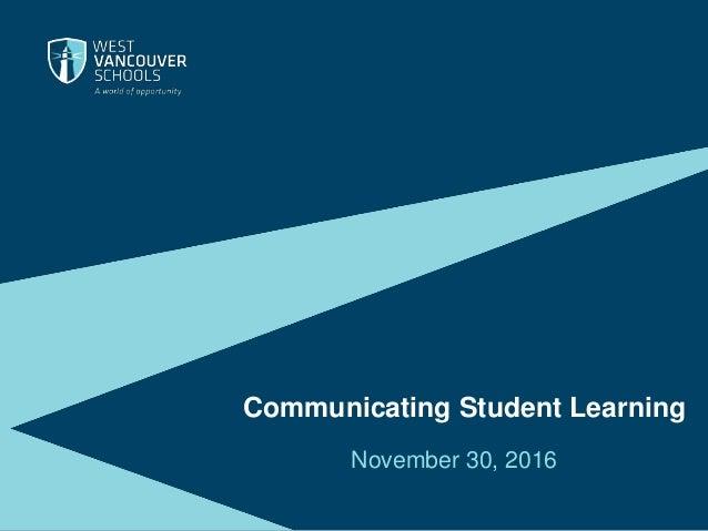 Communicating Student Learning November 30, 2016