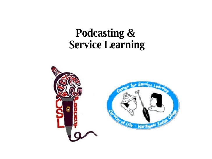 Podcasting &  Service Learning