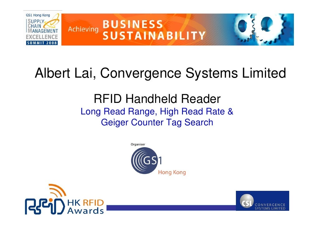 Albert Lai, Convergence Systems Limited          RFID Handheld Reader        Long Read Range, High Read Rate &            ...