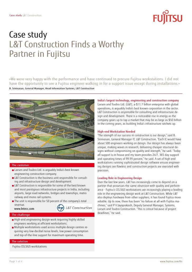 Case study L&T ConstructionCase studyL&T Construction Finds a WorthyPartner in Fujitsu»We were very happy with the perform...