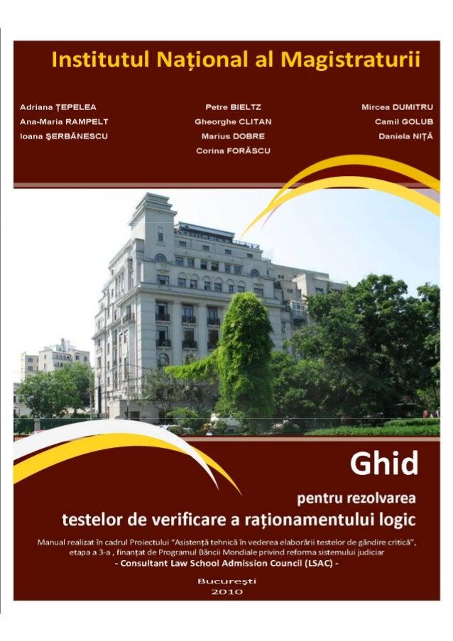 Titlul: Ghid pentru rezolvarea testelor de verificare a raŃionamentului logicISBN 978-973-0-08257-9Copyright © Institutul ...