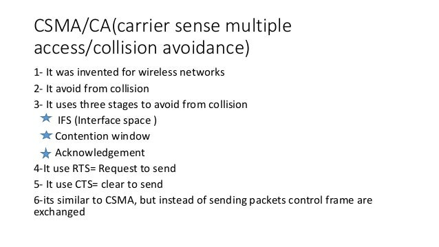 advantages of csma cd Csma collision detection csma/cd collision avoidance csma/ca time slice  probabilistic access  the advantages of polling are as follows.