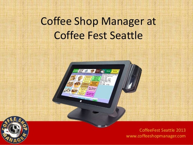 Coffee Shop Manager at Coffee Fest Seattle CoffeeFest Seattle 2013 www.coffeeshopmanager.com
