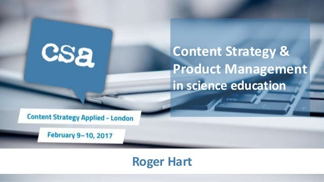 Roger Hart Content Strategy & Product Management in science education