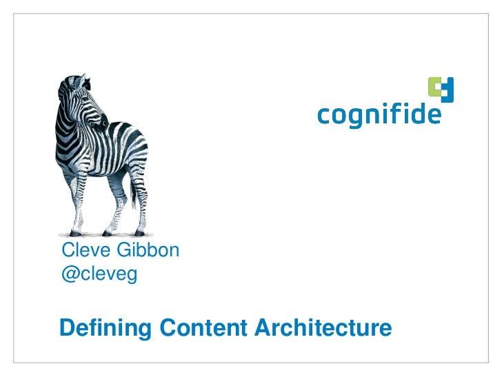 Cleve Gibbon@clevegDefining Content Architecture