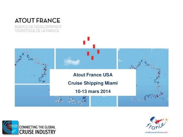 Atout France USA Cruise Shipping Miami 10-13 mars 2014