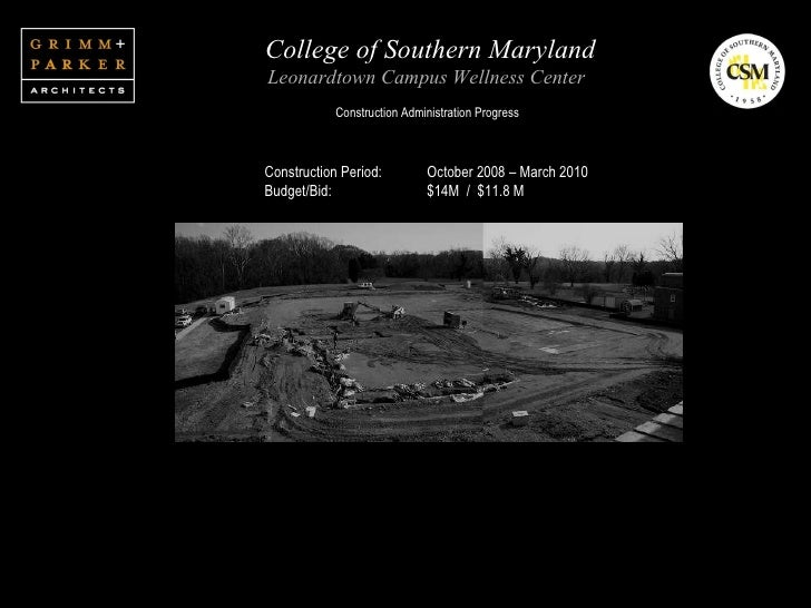 College of Southern Maryland Leonardtown Campus Wellness Center   Construction Administration Progress Construction Period...