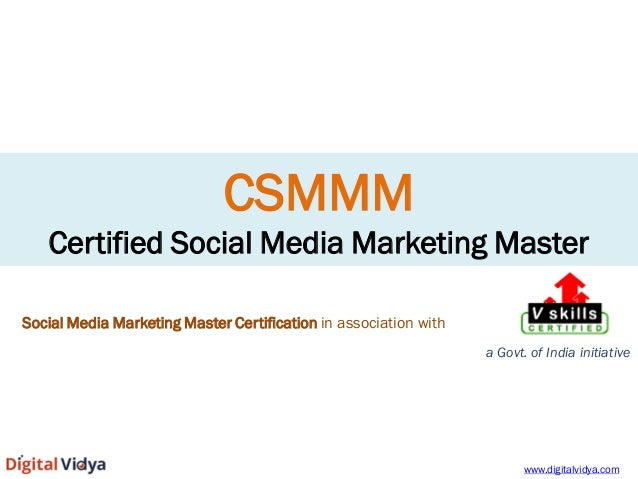 CSMMM Certified Social Media Marketing Master  Social Media Marketing Master Certification in association with a Govt. of ...