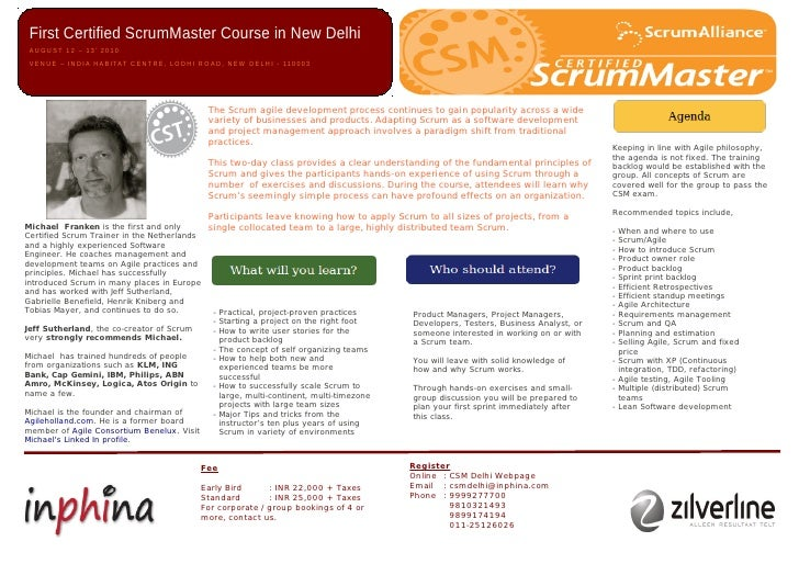 First Certified ScrumMaster Course in New Delhi  AUGUST 12 – 13' 2010  V E N U E – I N D I A H A B I TAT C E N T R E , L O...