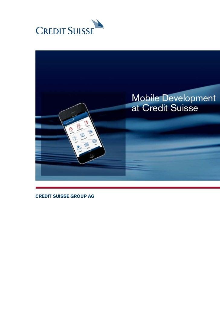 Mobile Development                         at Credit SuisseCREDIT SUISSE GROUP AG