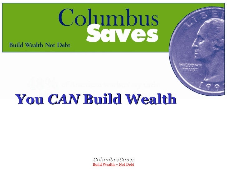 You  CAN  Build Wealth