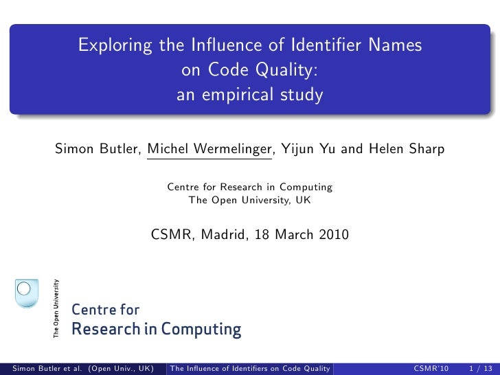 Exploring the Influence of Identifier Names                              on Code Quality:                             an emp...