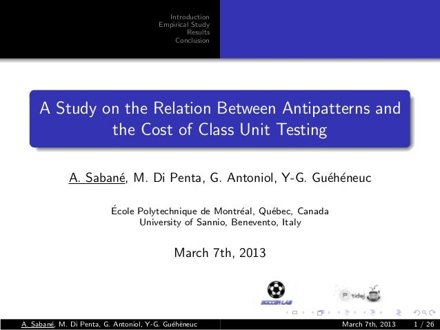 Introduction Empirical Study Results Conclusion  A Study on the Relation Between Antipatterns and the Cost of Class Unit T...