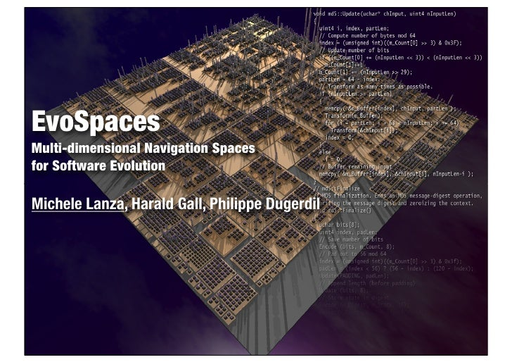 EvoSpaces Multi-dimensional Navigation Spaces for Software Evolution  Michele Lanza, Harald Gall, Philippe Dugerdil