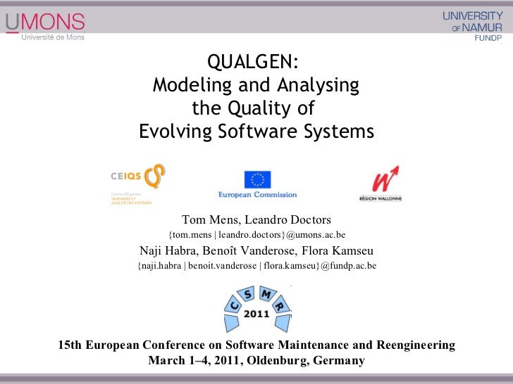 QUALGEN:  Modeling and Analysing the Quality of  Evolving Software Systems Tom Mens, Leandro Doctors {tom.mens   leandro.d...