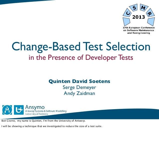 Change-Based Test Selection                       in the Presence of Developer Tests                                      ...
