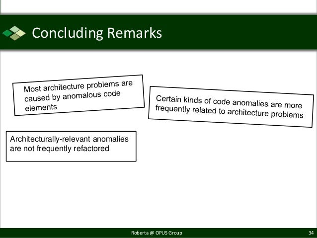 Concluding RemarksArchitecturally-relevant anomaliesare not frequently refactored                                     Robe...