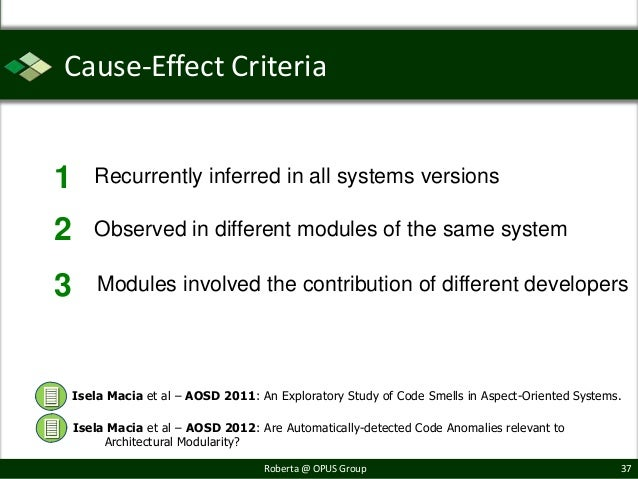 Cause-Effect Criteria1      Recurrently inferred in all systems versions2      Observed in different modules of the same s...