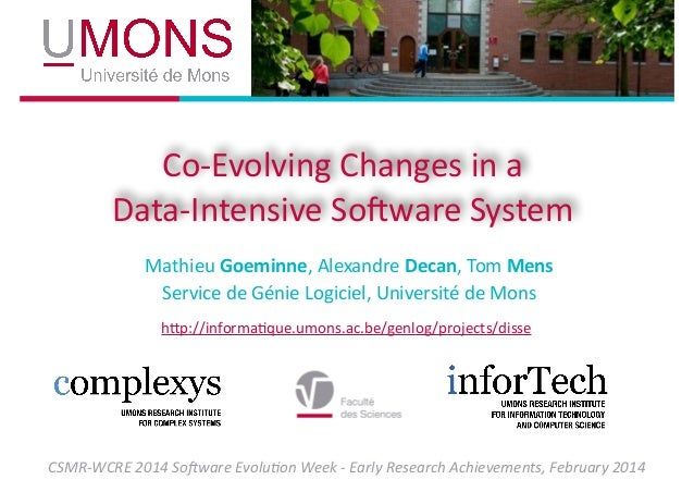 Co-‐Evolving  Changes  in  a Data-‐Intensive  So3ware  System Mathieu  Goeminne,  Alexandre  Decan,  T...